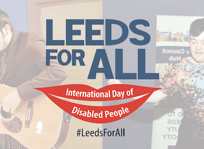 International Day of Disabled People 2020 #LeedsForAll Four Day Celebration 1-4 December